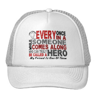 HERO COMES ALONG 1 Friend LUNG CANCER Trucker Hats