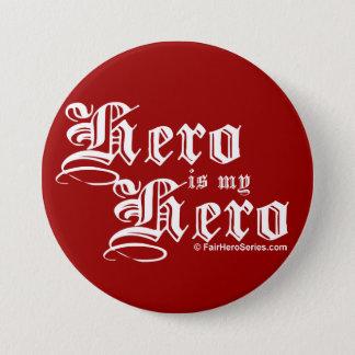 Hero is my Hero White Text Fair Hero Series Pin
