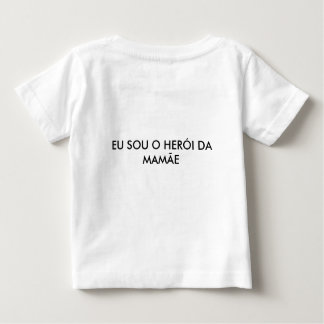 HERO OF THE MOTHER BABY T-Shirt