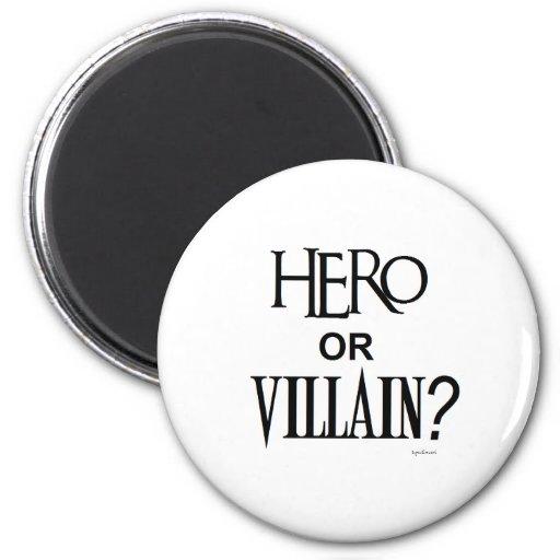 Hero or Villian Fridge Magnet