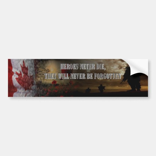 Heroes more never… the Canada Bumper Stickers