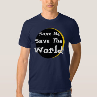 HEROES Save Me, Save The , World! T Shirts