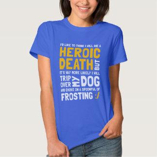 Heroic Death Shirt