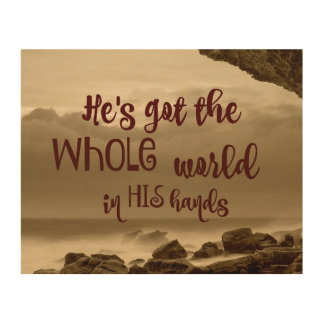 He's Got the Whole World in His Hands Wood Canvases