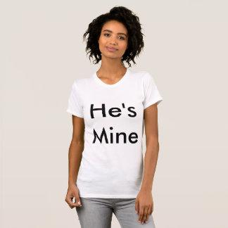 He's Mine T-Shirts