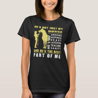 He's not just my horse T-Shirt
