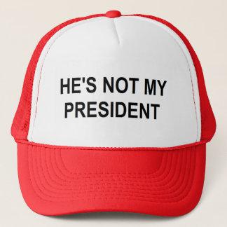 He's Not My President Trucker Hat
