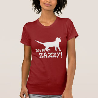 He's so Zazzy - Cat Lover T-Shirt