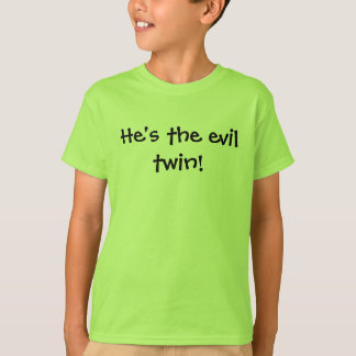 He's the evil twin! T-Shirt