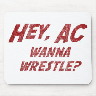 Hey AC Want to Wrestle!? Mouse Pad