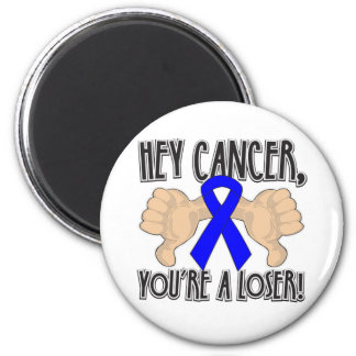 Hey Anal Cancer You're a Loser 6 Cm Round Magnet
