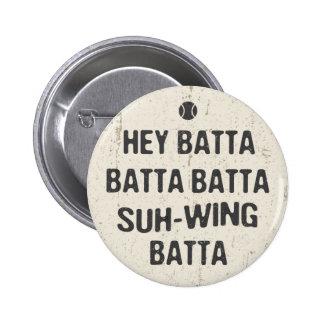 Hey Batta Batta -814 Button