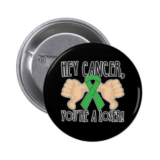 Hey Bile Duct Cancer Youre a Loser Button
