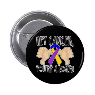 Hey Bladder Cancer You re a Loser Pin