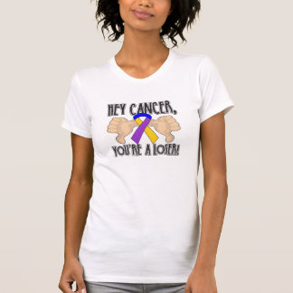 Hey Bladder Cancer You're a Loser T Shirt