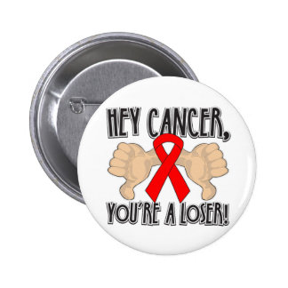 Hey Blood Cancer You re a Loser Buttons