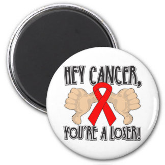 Hey Blood Cancer You're a Loser Refrigerator Magnets