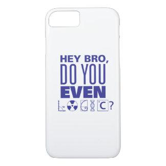 Hey Bro, Do You Even Logic? iPhone 7 Case