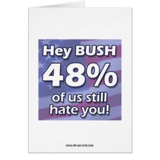 Hey Bush 48%... card