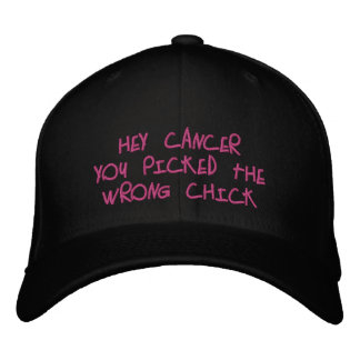 Hey Cancer,You picked the wrong Chick! Embroidered Cap