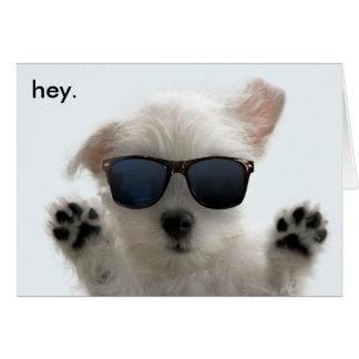 ''hey.'' card