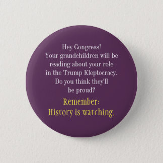 Hey Congress History is watching 6 Cm Round Badge