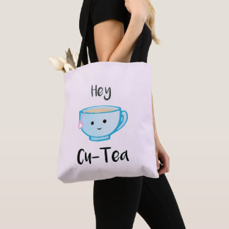 Hey Cu-Tea Tote Bag