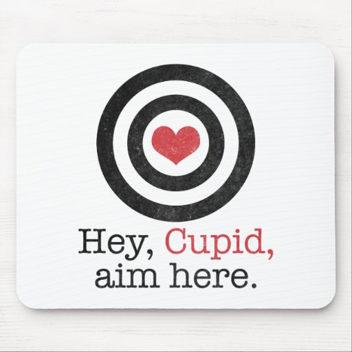 Hey Cupid Aim Here Funny Valentine Mouse Pads