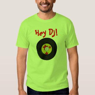 Hey DJ! Tee Shirt