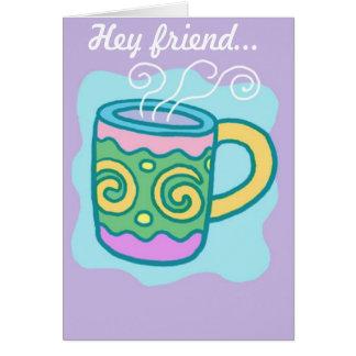 """""""Hey Friend"""" card"""
