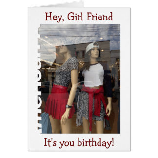 HEY GIRL FRIEND-IT'S YOUR BIRTHDAY (LET'S SHOP) GREETING CARD