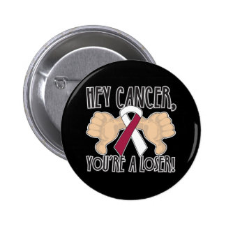 Hey Head and Neck Cancer You re a Loser Buttons