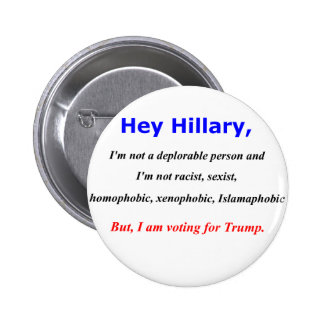Hey Hillary, I'm not a deplorable person 6 Cm Round Badge