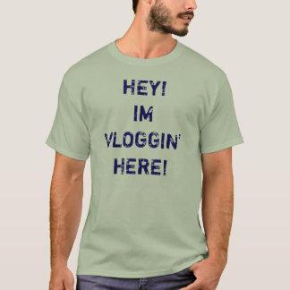 Hey, Im Vloggin' Here! Shirt