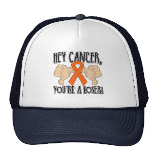 Hey Kidney Cancer You're a Loser Hats
