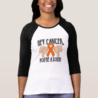 Hey Leukemia Cancer You're a Loser T-shirt