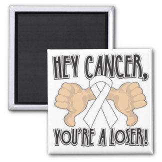 Hey Lung Cancer You're a Loser Fridge Magnets