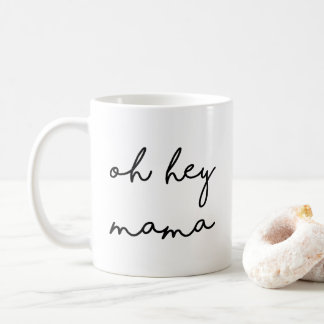 Hey Mama Coffee Mug