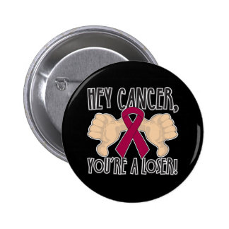 Hey Myeloma Cancer You re a Loser Pinback Button