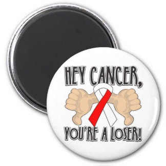 Hey Oral Cancer You're a Loser Refrigerator Magnet