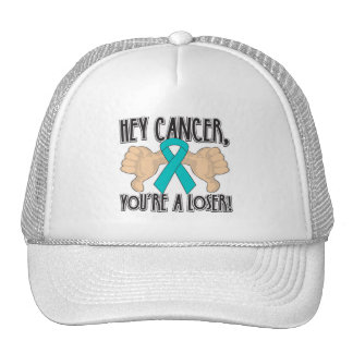 Hey Ovarian Cancer You're a Loser Hat