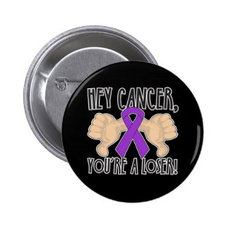 Hey Pancreatic Cancer You re a Loser Button