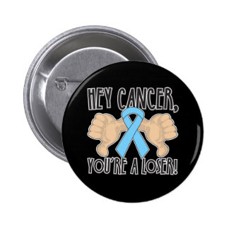Hey Prostate Cancer You re a Loser Button