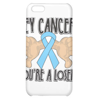 Hey Prostate Cancer You're a Loser Case For iPhone 5C
