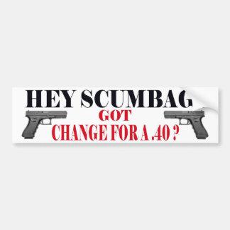 hey scumbag bumper sticker