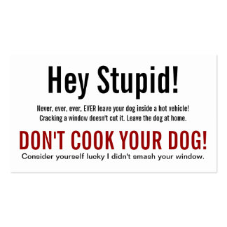 Hey Stupid Dog in Hot Car Warning Double-Sided Standard Business Cards (Pack Of 100)