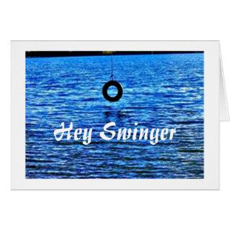 HEY SWINGER-WANNA SWING WITH ME-FUN LOVING CARD