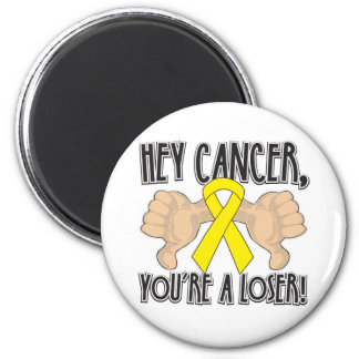 Hey Testicular Cancer You're a Loser 6 Cm Round Magnet