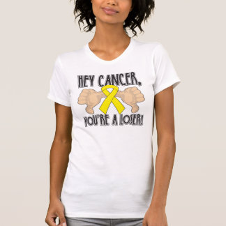 Hey Testicular Cancer You're a Loser Tee Shirt