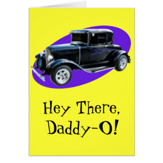 Hey There,Daddy-O! Father's Day Card